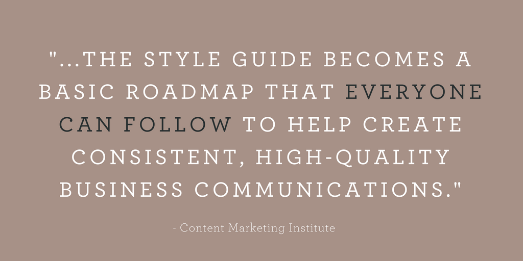 """...THE STYLE GUIDE BECOMES A BASIC ROADMAP THAT EVERYONE CAN FOLLOW TO HELP CREATE CONSISTENT, HIGH-QUALITY BUSINESS COMMUNICATIONS."""