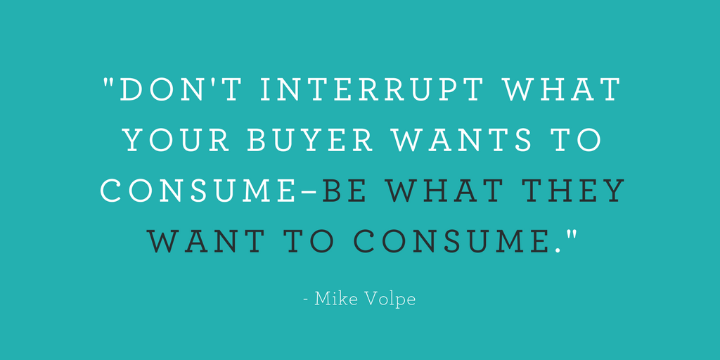 Dont_interrupt_what_your_buyers_want_to_consume_-_BE_what_they_want_to_consume.