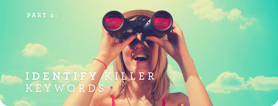 Part 2: Identify killer keywords