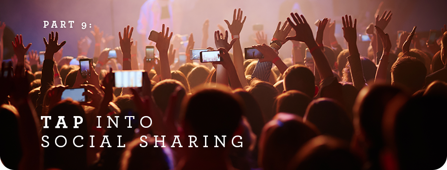 Part 9: Tap into social sharing