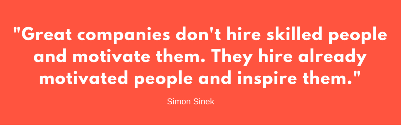 -Great_companies_dont_hire_skilled_people_and_motivate_them._They_hire_already_motivated_people_and_inspire_them.-