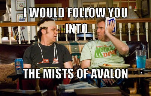 step-brothers-meme-generator-i-would-follow-you-into-the-mists-of-avalon-e47814.jpg